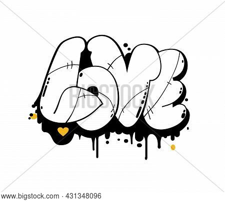 Love Concept. Lettering In Graffiti Style For Greeting Cards, Logos, Posters, Banners And T Shirt Pr