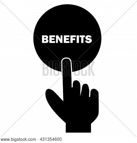 Hand Pressing A Button With The Text Benefits Icon On White Background. Benefits Sign. Benefits Icon