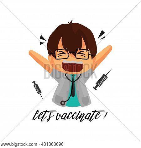 Doctor Character Let.s Vaccinate Corona Virus 2019 Medicine Worker