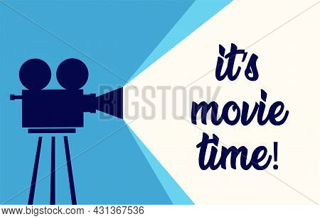 Its Movie Time Vector Banner Template. Poster With Vintage Camera