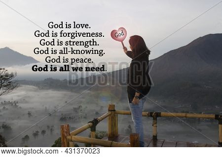 Christianity Inspiraitonal Quote - God Is Love. God Is Forgiveness, Strength, He Is All Knowing And