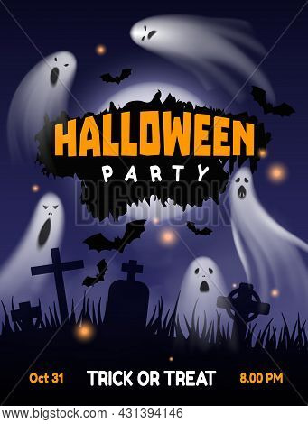 Halloween Ghost Party. Night Cemetery Background With Flying Horror Phantoms And Bats. Trick-or-trea