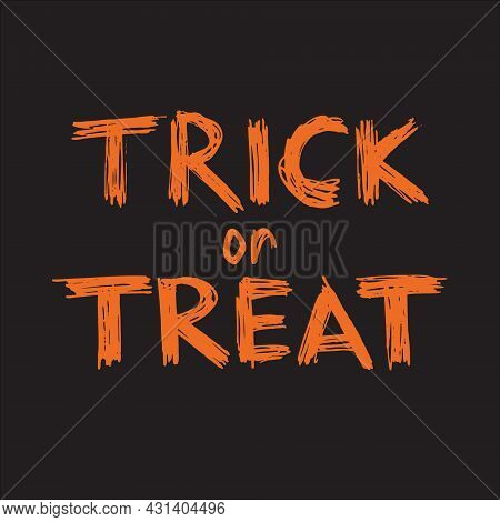 Trick Or Treat Hand Drawn Lettering. Spooky Grunge Texture Font Design For Celebration Of Halloween.