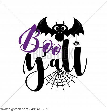 Boo Y'all - Cute Bat, And Spider For Halloween. Good For Childhood, Poster, Greeting And Invitation