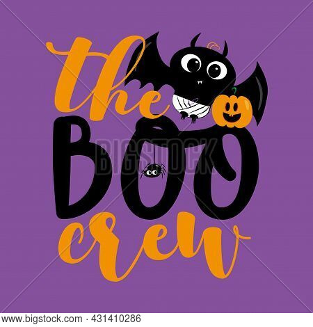 The Boo Crew- Cute Bat, Spider, And Pumpkin For Halloween. Good For Childhood, Poster, Greeting And