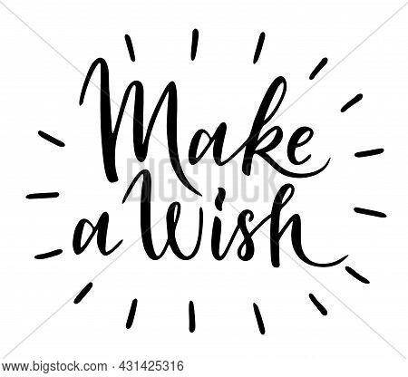 Make A Wish - Text Card Quote. Congratulations Make Wish Lettering Sign Quote Typography. Calligraph