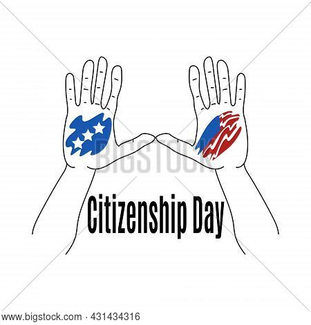Citizenship Day, Idea For A Banner Or Postcard, Hands Raised Up With Symbolic Art Vector Illustratio