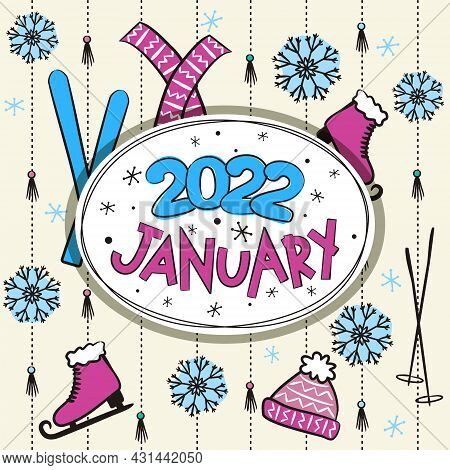 Thematic Template For A Calendar For 2022. The Month Of January. Design For A Calendar With Winter E