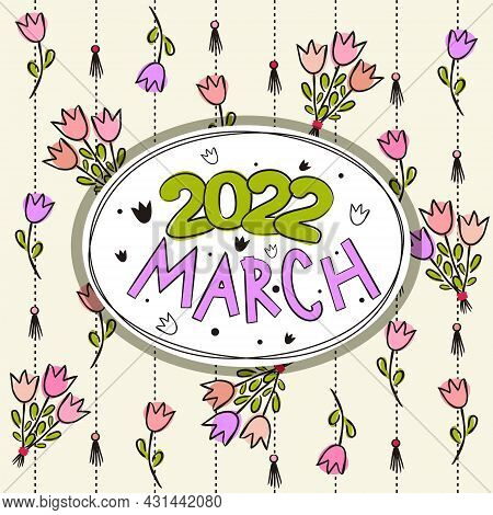 Thematic Template For A Calendar For 2022. The Month Of March. Decoration For The Calendar With Tuli