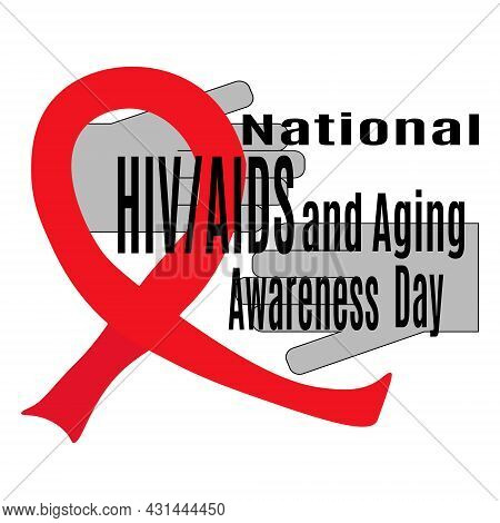 National Hiv/aids And Aging Awareness Day, Medical Poster Or Banner Idea Vector Illustration
