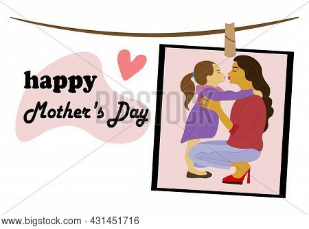 Happy Mother's Day. Mother, Girl On Her Knees Embraces And Kisses Her Beloved Daughter Tenderly. Pos