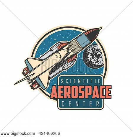 Space Shuttle Icon With Vector Carrier Rocket, Spaceship And Earth Planet, Galaxy Universe Stars, Me