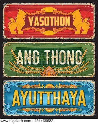 Ayutthaya, Ang Thong And Yasothon, Thailand Provinces Tin Signs And Thai Cities Metal Plates, Vector