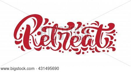 Retreat Logo Red Calligraphy Lettering Text. Vector Phrase Cursive Calligraphy Typeface With Dot Ele