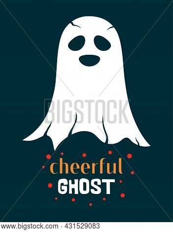 Cute Ghost Illustration With Halloween Ghost And Lettering On Black, Funny Halloween Background