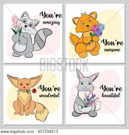 Set Of Cute Cards With Funny Animals With Flowers And Lettering Youre Amazing, Youre Beautiful, Your
