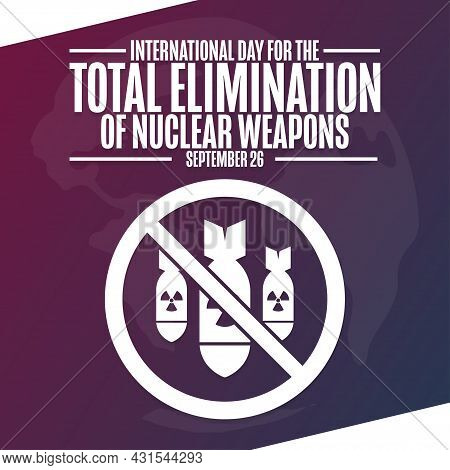 International Day For The Total Elimination Of Nuclear Weapons. September 26. Holiday Concept. Templ