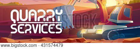 Quarry Services Cartoon Banner, Excavator Mining On Career, Heavy Industrial Machinery And Transport