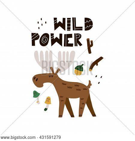 Elk Print Or Card. Hand Drawn Cartoon Scandinavian Forest Animal, Wild Power Text, Cute Scandi Poste
