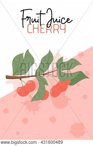 Fresh Cherry Juice Card Design. Sweet Cherry Berry On Branch With Leaves Vector Hand Drawn Banner Co