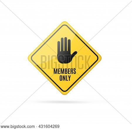 Realistic Detailed 3d Members Only Yellow Sign Warning And Authorized Zone Concept. Vector Illustrat
