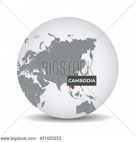 World Globe Map With The Identication Of Cambodia. Map Of Cambodia. Cambodia On Grey Political 3d Gl