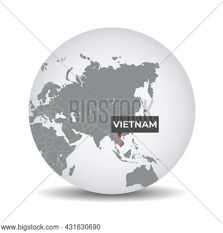 World Globe Map With The Identication Of Vietnam. Map Of Vietnam. Vietnam On Grey Political 3d Globe