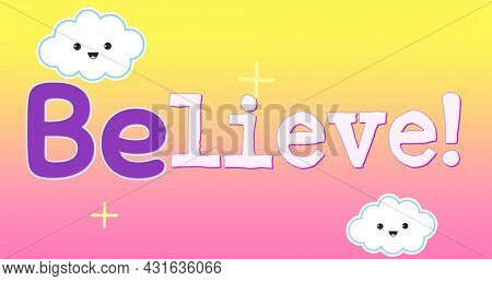Digital image of text for children that reads believe. The background is a pink and yellow sky with smiling clouds and twinkling lights moving to the left 4k