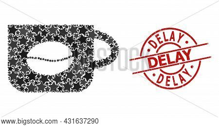 Coffee Cup Star Mosaic And Grunge Delay Seal Stamp. Red Seal With Scratched Texture And Delay Text I
