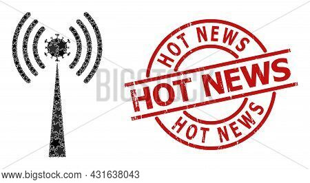 Virus Radio Tower Star Mosaic And Grunge Hot News Seal. Red Seal With Unclean Surface And Hot News S