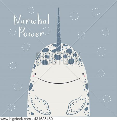 Cute Cartoon Narwhal Portrait, Quote Narwhal Power, Snow. Hand Drawn Vector Illustration. Winter Ani