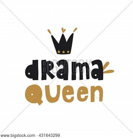 Drama Queen Hand Drawn Vector Lettering. Design Element For Poster, T Shirt, Postcard.