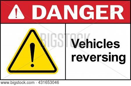 Vehicles Reversing Danger Sign. Equipment Safety Signs And Symbols.