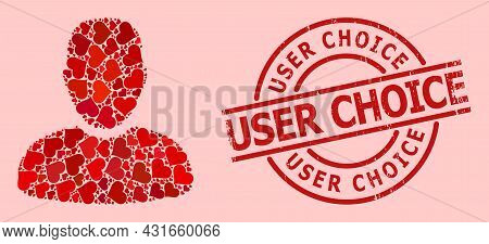 Grunge User Choice Seal, And Red Love Heart Collage For User. Red Round Seal Contains User Choice Ca