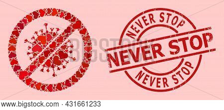 Scratched Never Stop Stamp Seal, And Red Love Heart Mosaic For Stop Coronavirus. Red Round Stamp Sea