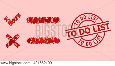 Grunge To Do List Stamp Seal, And Red Love Heart Collage For Checklist. Red Round Seal Contains To D