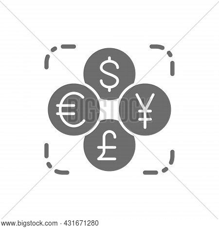 Currency Exchange, Foreign Money, Coin Of Dollar, Euro, Yen, Pound Grey Icon.