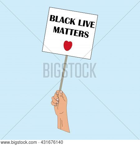 Hand Holding Poster With Slogans Against Racism, Vector Illustration Of Hand Draw