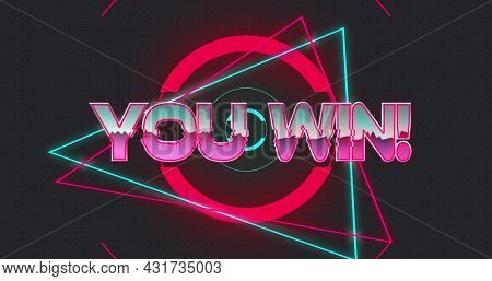 Digital image of you win text on neon geometrical shapes against scope scanning on black background. image game computer interface concept