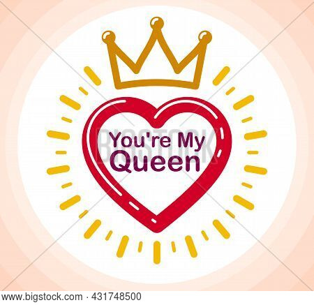 King Or Queen Concept Vector Emblem Isolated, Humorous Romantic Greetings Design Element, Heart Shap