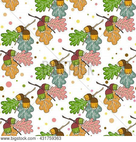 Beautiful Bright Pattern Of Oak Leaves And Acorns. Autumn Seamless Print Of Plant Twigs And Dots On