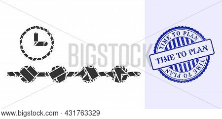 Debris Mosaic Timeline Icon, And Blue Round Time To Plan Grunge Stamp With Word Inside Round Shape.