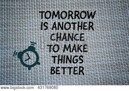 Canvas Sack With Phrase Tomorrow Is Another Chance To Make Things Betters