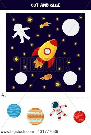 Cut And Glue Parts Of Picture. Space Picture. Cutting Practice For Preschoolers.