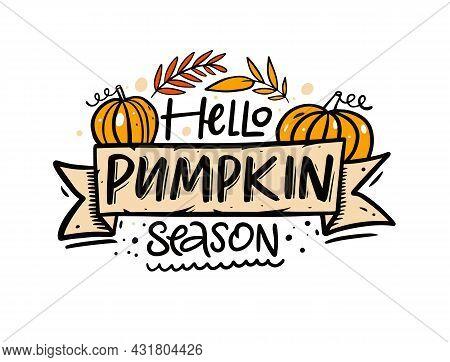 Hello Pumpkin Season Hand Drawn Colorful Lettering Phrase.