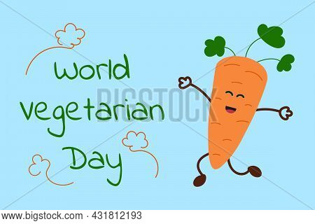 Happy Cartoon Carrot Jumps And Fun Smiling. World Vegetarian Day. October 1. Vegetarian Day Inscript
