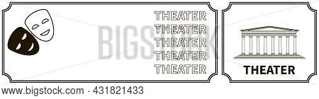 Banner With Theater Building Facade And Masks Silhouettes. Classic Facade With Columns. Theatrical B