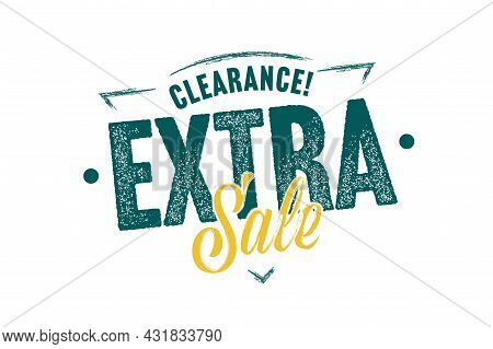 Extra Sale Clearance Sticker For Merchandise Promotion. Special Offer To End Of Season Or Holiday Wh