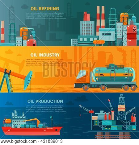 Oil Industry Horizontal Banners Set With Production Refining And Transportation Isolated Vector Illu