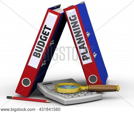 Budget Planning. Two Binders With The Words Budget Planning, An Electronic Calculator, A Magnifying